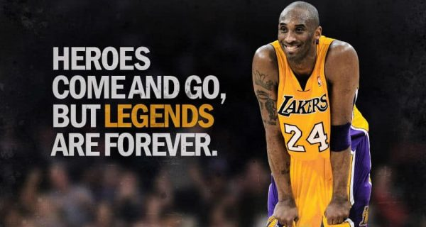 Kobe: Heroes come and go, but legends are forever.